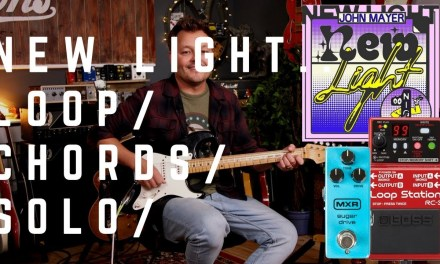 John Mayer – New Light… Loop | Chords | Solo… Yes, I went there as well…