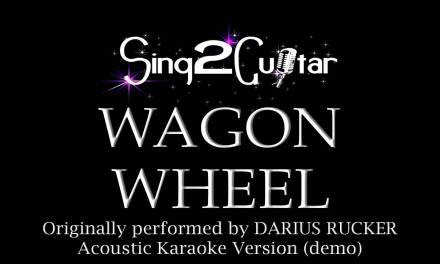 Wagon Wheel (Acoustic Karaoke) Darius Rucker
