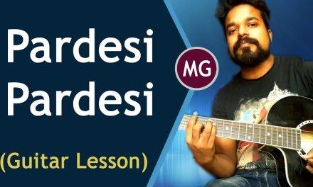 Pardesi Pardesi – Guitar Chords Lesson || Musical Guruji
