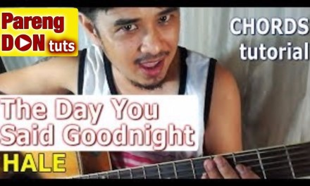 Guitar tutorial: The Day You Said Goodnight Chords – Hale OPM Band