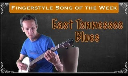 "Fingerstyle Banjo – Song (and Tab) of the Week: ""East Tennessee Blues"""