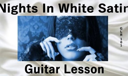 Nights In White Satin – Acoustic Guitar Lesson – The Moody Blues