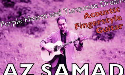 Purple Hearts and Turquoise Dreams – Az Samad (Acoustic Fingerstyle Guitar)