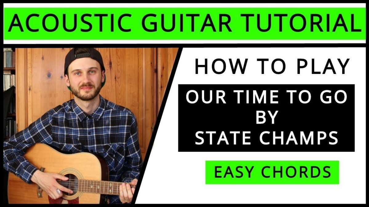 State Champs Our Time To Go Acoustic Guitar Tutorial Easy