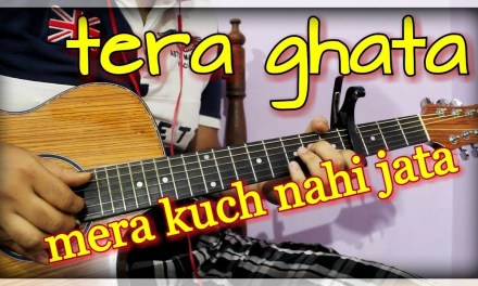 Tera Ghata –  Gajendra Verma – Intro, Chords & Tabs | Complete Guitar Lesson