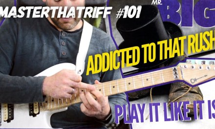 Addicted to That Rush by Mr.Big – PLAY IT LIKE IT IS – Guitar Lesson w/TAB – MasterThatRiff! 101