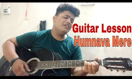 Guitar Lesson – Humnava Mere | Jubin Nautiyal | Hindi Tutorial