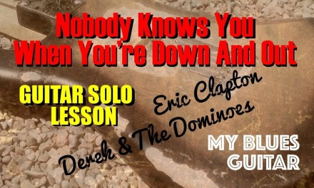 Eric Clapton : GUITAR SOLO LESSON : Nobody Knows You When You're Down And Out : Derek & The Dominoes