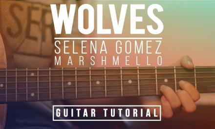 Wolves – Selena Gomez, Marshmello Tutorial Guitar Lesson | Melody & Chords & Fingerstyle