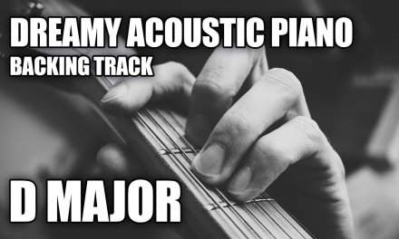 Dreamy Acoustic Piano Guitar Backing Track In D Major