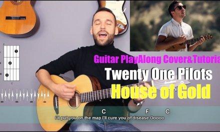 Twenty One Pilots – House of Gold Guitar Cover Tutorial (lyrics|chords|MusicSheet)