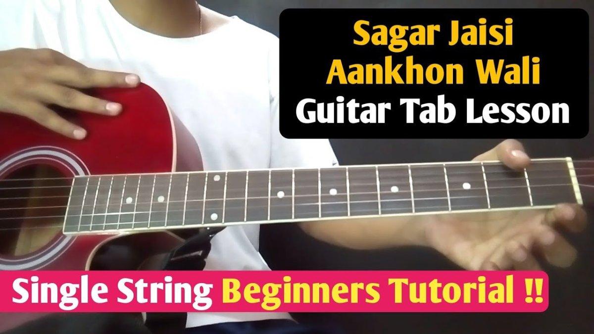 Sagar Jaisi Aankhon Wali Single String Guitar Tablead Lesson In