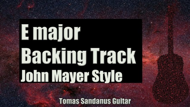 John Mayer Style Backing Track In E Major Gravity Style Guitar
