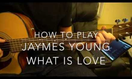 """Easy Guitar Lesson: """"What Is Love"""" by Jaymes Young"""