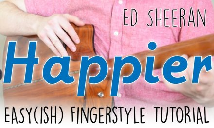 """Happier"" Guitar Tutorial – Ed Sheeran 