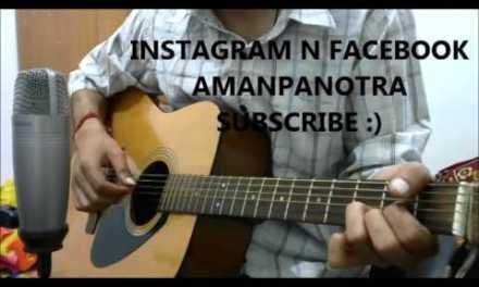 Thodi Der – Male Version – Guitar Cover Lesson Hindi chords – Farhaan saeed half girlfriend