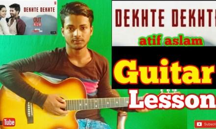 Dekhte Dekhte ||atif aslam||-Easy Guitar Chords/Lessons/Tutorial/Guitar Cover..By-Merajul