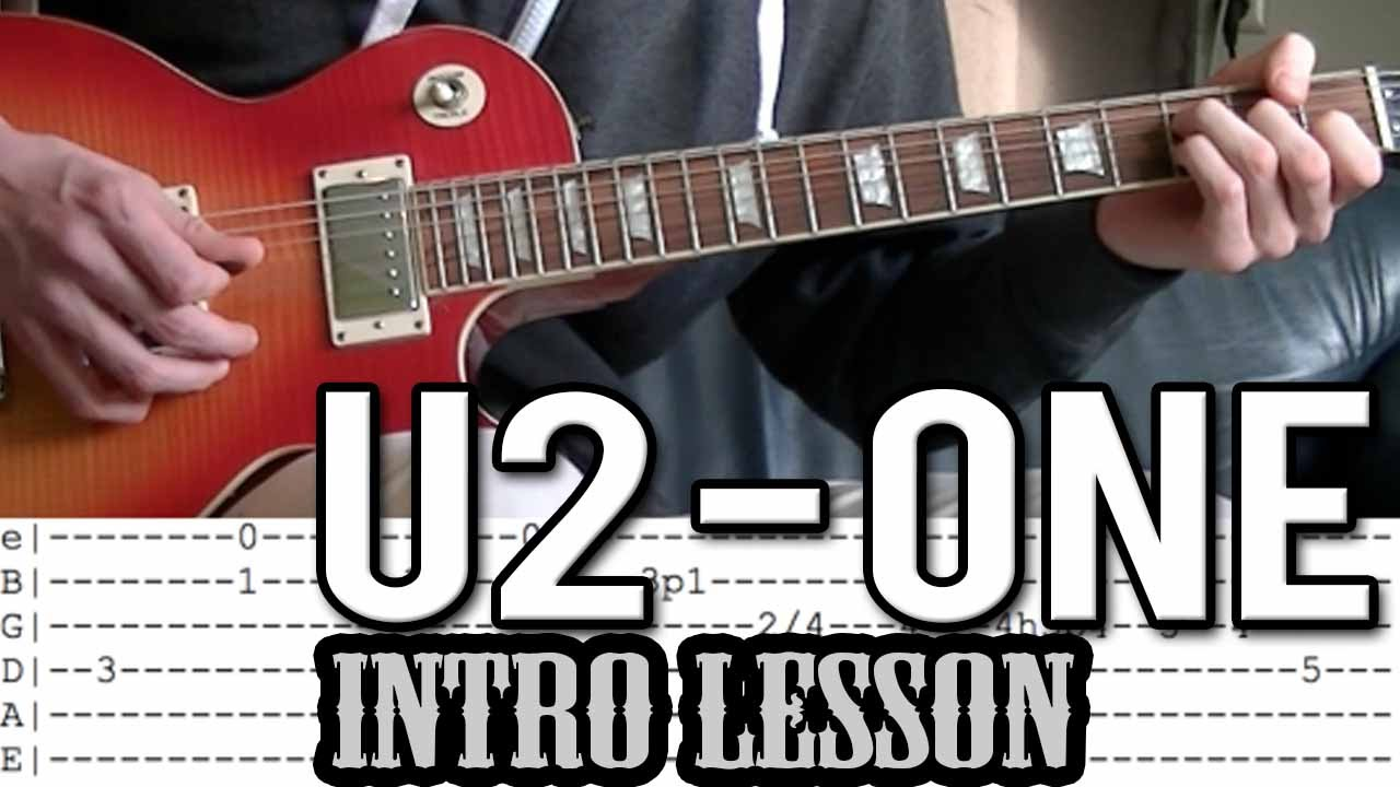 U2 One Intro Guitar Lesson With Tabs The Glog