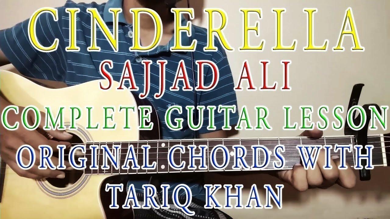 Cinderella Sajjad Ali Complete Guitar Lesson Original Chords