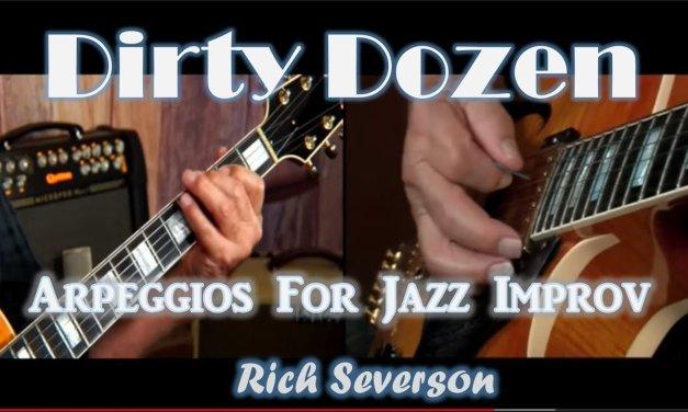 Dirty Dozen Arpeggios  For Jazz Improv Rich Severson