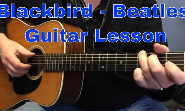 How to Play the Beatles Blackbird Acoustic Guitar Lesson Tutorial