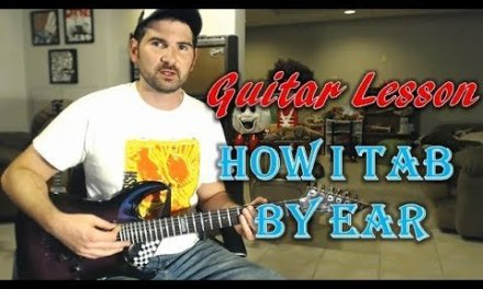 How I Tab By Ear Guitar Lesson