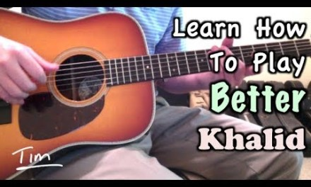 Khalid Better Guitar Lesson, Chords, and Tutorial