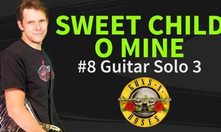 How to play Sweet Child O' Mine Guitar Lesson #8 Slash Guitar Solo 3 – Guns N' Roses