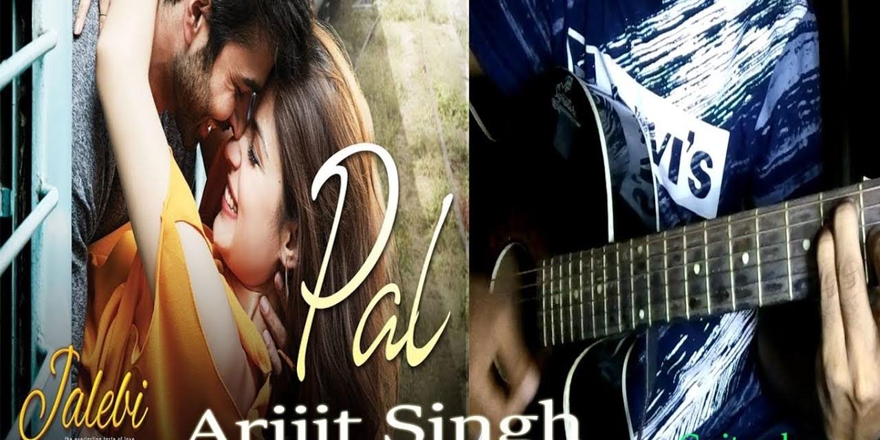 Pal – Jalebi | Arijit Singh | Shreya Ghoshal – guitar lesson