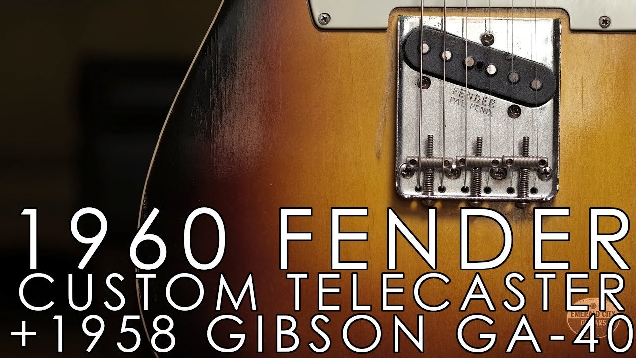"""Pick of the Day"" – 1960 Fender Custom Telecaster and 1958 Gibson GA-40"
