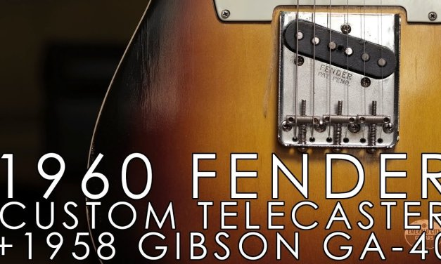 """""""Pick of the Day"""" – 1960 Fender Custom Telecaster and 1958 Gibson GA-40"""