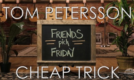 Friends Pick Friday – Tom Petersson of Cheap Trick