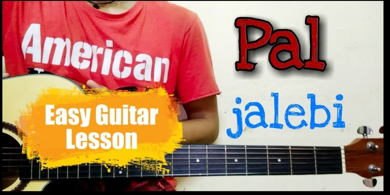 Pal Song Guitar lesson || Arijit Singh || Easy Guitar lesson || Guitar Strings
