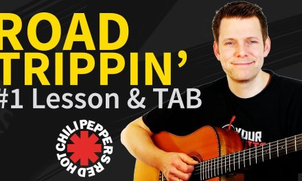 How To Play Road Trippin Guitar Lesson & TAB – Red Hot Chili Peppers