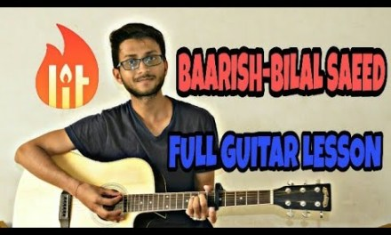 Baarish – Bilal Saeed Guitar Lesson | Guitar Tutorial | Latest Punjabi Song 2018