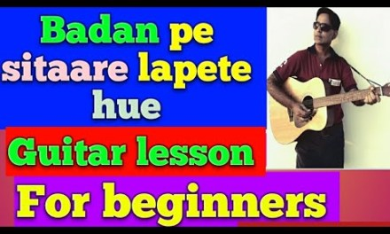 Badan pe sitaare lapete hue/ GUITAR LESSON CHORDS FOR BEGINNERS