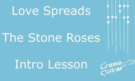 Love Spreads – The Stone Roses – Intro – Guitar Lesson – Part 1