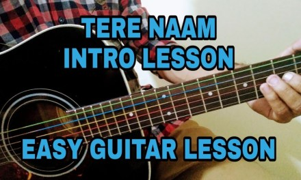 TERE NAAM INTRO LESSON | EASY GUITAR LESSON