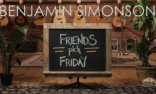 Friends Pick Friday – Benjamin Simonson