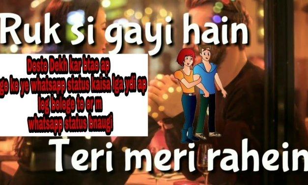 Ruk Si Gaye Hain Teri Meri Rahein | Tera Mera Pyar Song | Whatsapp status video | #videomasti