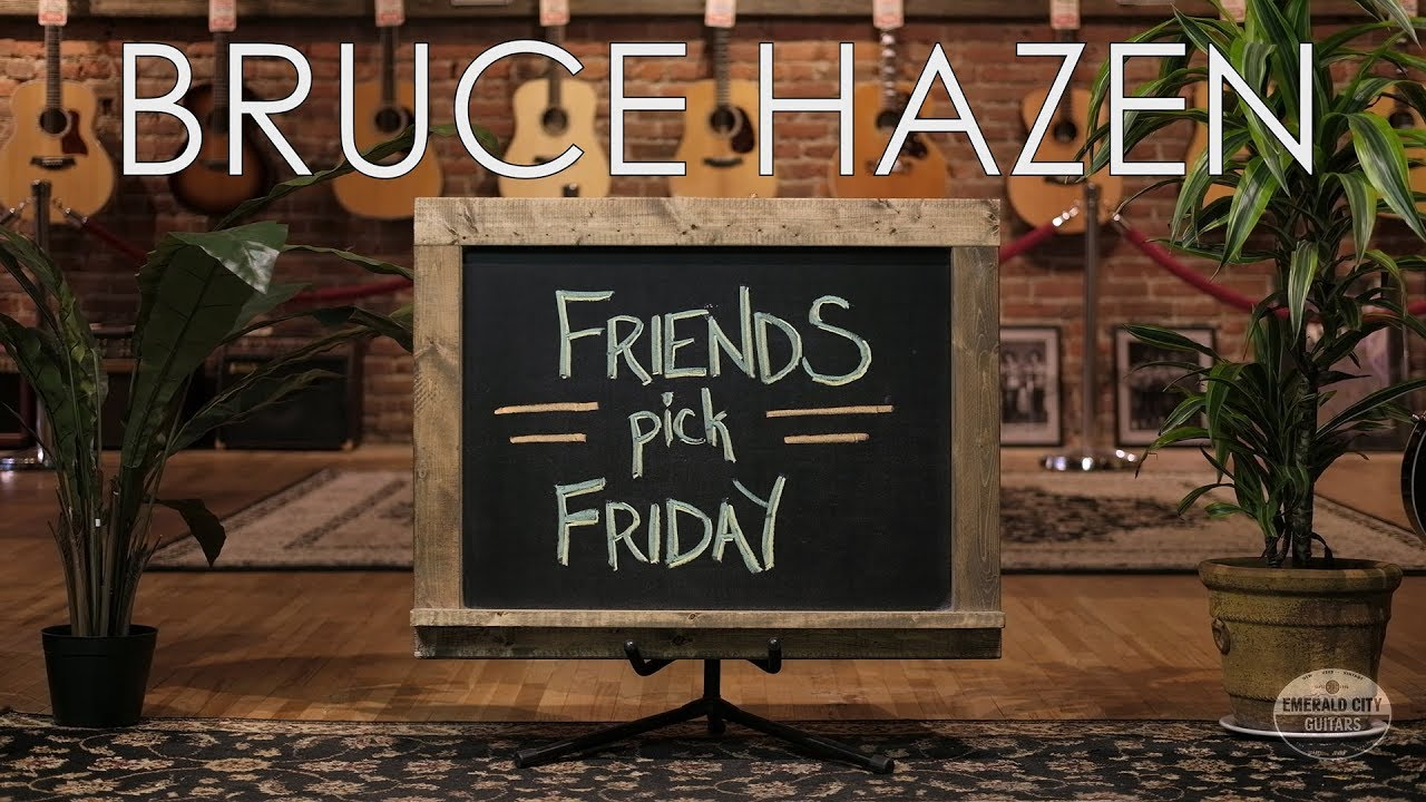 Friends Pick Friday –  Bruce Hazen