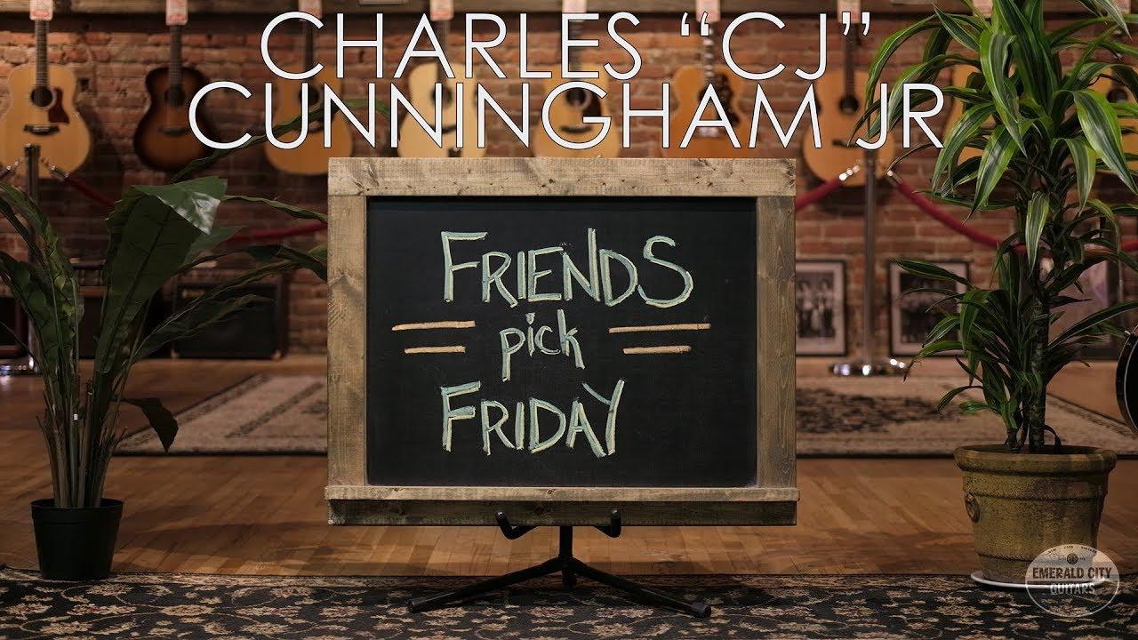 "Friends Pick Friday – Charles ""CJ"" Cunningham Jr."