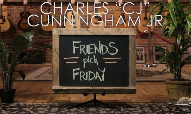 "Friends Pick Friday – Charles ""CJ"" Cunningham Jr."