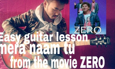 Easy chords .guitar lesson.(Jab tak jahain mein./mera naam tu.)from the movie( ZERO)