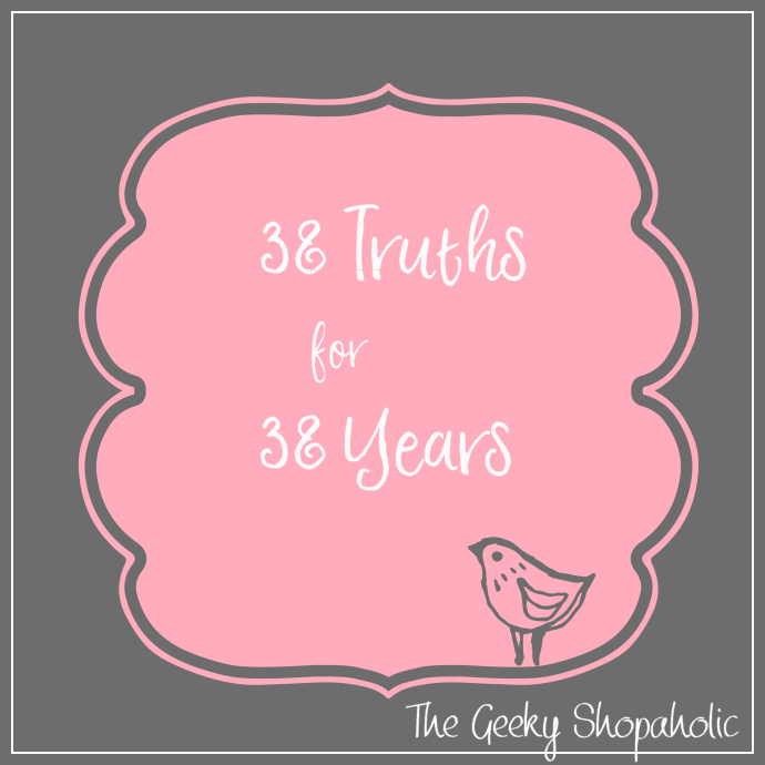 38 Truths for 38 Years