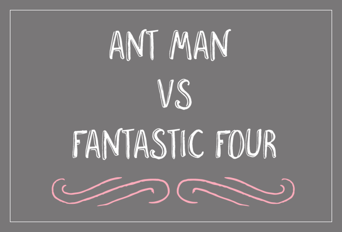 Fantasy Friday: Ant Man vs. Fantastic Four