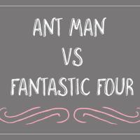 Fantasy Friday: Ant Man vs. Fantastic Four