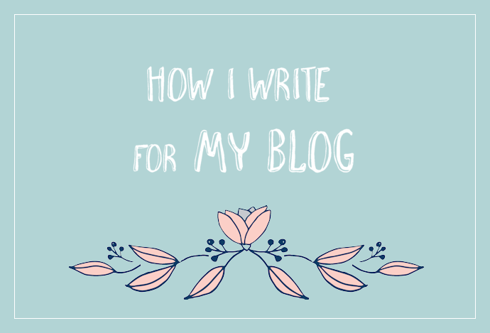 How I write for my blog