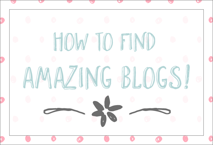How to Find Great Blogs