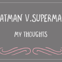 Batman vs. Superman: My thoughts